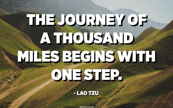"""In de context van de Eat the Frog techniek: Bekende quote van Lao Tzu is ook wel """"Een reis van duizend mijl begint met eerste stap!"""""""